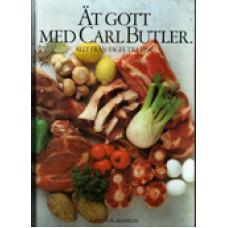 BUTLER,CARL: Ät gott med Carl Butler 1. Allt från fågel till fis