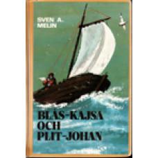 MELIN, SVEN A: Blås-Kajsa och Plit-Johan