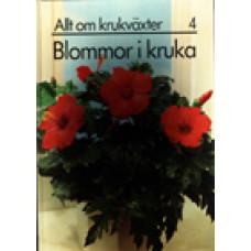 ALLT OM KRUKVÄXTER: Blommor i kruka: 4. Förf. Maja-Lisa Furusjö