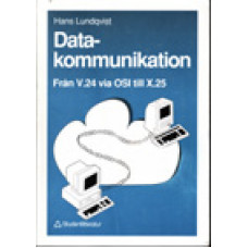 LUNDQVIST, HANS: Datakommunikation. Från V.24 via OSI till X.25