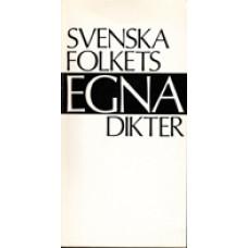 SVENSKA FOLKETS: Svenska folkets egna dikter