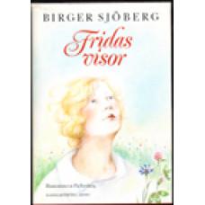 SJÖBERG, BIRGER: Fridas visor.