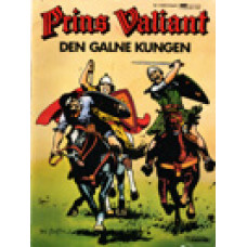 FOSTER, HAROLD: Prins Valiant 14; Den galne kungen