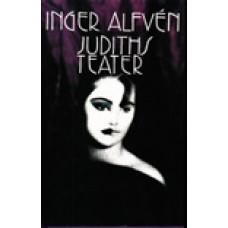 ALFVÉN, INGER: Judiths teater