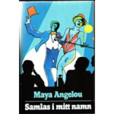 ANGELOU, MAYA: Samlas i mitt namn