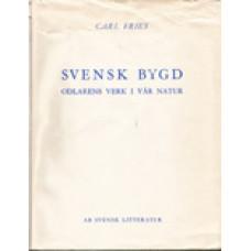 FRIES, CARL: Svensk bygd. Odlarens verk i vår natur