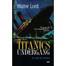 LORD, WALTER: Titanics undergång