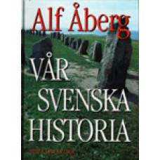 ÅBERG, ALF: Vår svenska historia