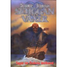 JORDAN, ROBERT: Sagan om Drakens återkomst. Bok 7: Skuggan växer